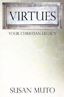 Virtues: Your Christian Legacy