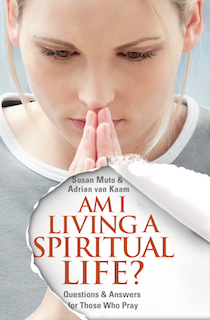 Am I Living a Spiritual Life? Questions and Answers for Those Who Pray