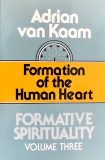 Formative Spirituality Series, Volume 3: Formation of the Human Heart