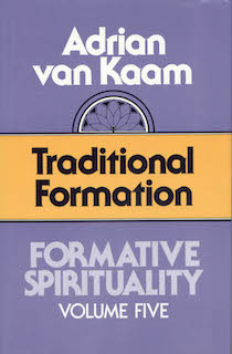 Formative Spirituality Series, Volume 5: Traditional Formation