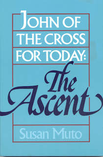 John of the Cross for Today: the Ascent