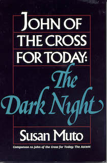 John of the Cross for Today: The Dark Night