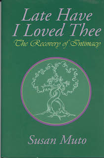 Late Have I Loved Thee: The Recovery of Intimacy