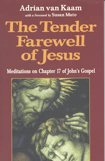 The Tender Farewell of Jesus: Meditations on Chapter 17 of John's Gospel