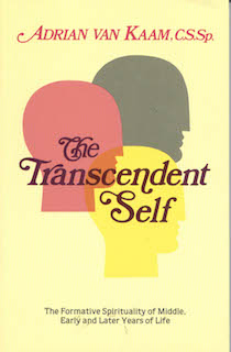 The Transcendent Self: The Formative Spirituality of the Middle, Early, and Later Years of Life