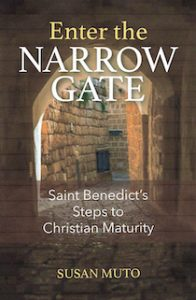 Just Published! Enter the Narrow Gate: Saint Benedict's Steps to Spiritual Maturity